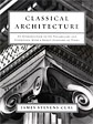 Classical Architecture: Introduction to Its Vocabulary and Essentials