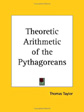 Theoretic Arithmetic of the Pythagoreans