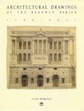 Architectural Drawings of the Regency Period, 1790-1837