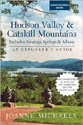 The Hudson Valley & Catskill Mountains: Includes Saratoga Springs & Albany