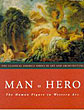Man As Hero: The Human Figure in Western Art