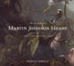 The Life and Work of Martin Johnson Heade: A Critical Analysis and Catalogue Raisonne