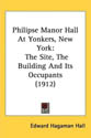 Philipse Manor Hall At Yonkers, New York: The Site, The Building And Its Occupants