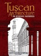 Tuscan Architecture: The Renaissance Masterpieces